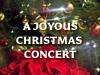 THE JOYOUS CHRISTMAS CONCERT
